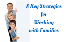 8 Key Strategies for Working with Families Having Autism